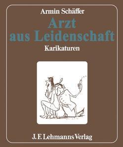 Arzt aus Leidenschaft von Schäffer,  A.