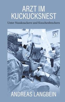 Arzt im Kuckucksnest von Langbein,  Andreas