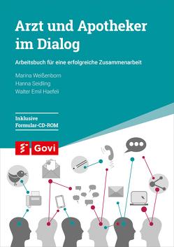 Arzt und Apotheker im Dialog von Haefeli,  Walter Emil, Seidling,  Hanna, Weißenborn,  Marina