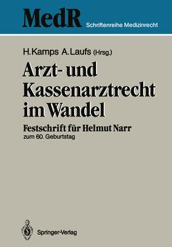 Arzt- und Kassenarztrecht im Wandel von Kamps,  Hans, Laufs,  Adolf