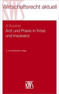 Arzt und Praxis in Krise und Insolvenz von d'Avoine,  Marc
