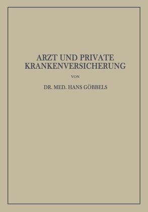 Arzt und Private Krankenversicherung von Göbbels,  Hans