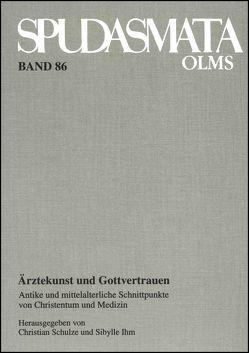 Ärztekunst und Gottvertrauen von Ihm,  Sibylle, Schulze,  Christian