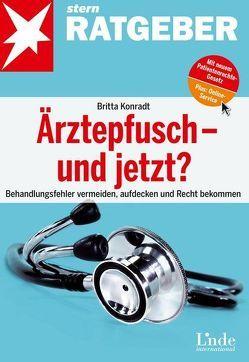 Ärztepfusch – und jetzt? von Konradt,  Britta