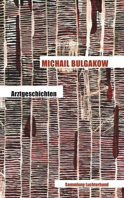 Arztgeschichten von Bulgakow,  Michail, Reschke,  Thomas