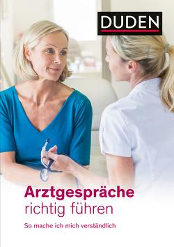Arztgespräche richtig führen von Grönemeyer,  Dietrich, Khaschei,  Kirsten