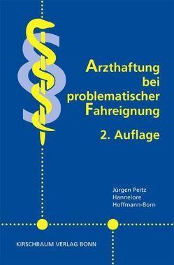 Arzthaftung bei problematischer Fahreignung von Hoffmann-Born,  Hannelore, Peitz,  Jürgen