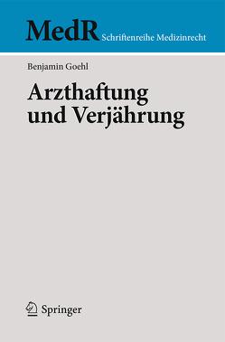 Arzthaftung und Verjährung von Goehl,  Benjamin