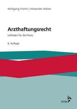 Arzthaftungsrecht von Frahm,  Wolfgang, Walter,  Alexander
