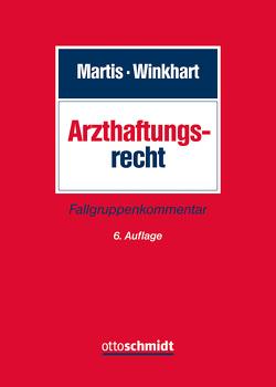 Arzthaftungsrecht von Martis,  Rüdiger, Winkhart- Martis,  Martina
