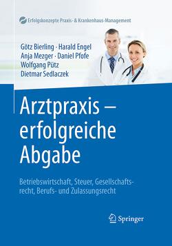 Arztpraxis – erfolgreiche Abgabe von Bierling,  Götz, Engel,  Harald, Mezger,  Anja, Pfofe,  Daniel, Pütz,  Wolfgang, Sedlaczek,  Dietmar