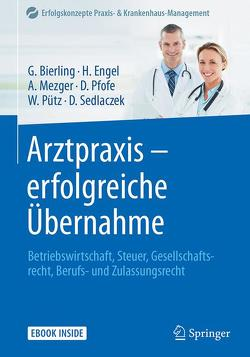Arztpraxis – erfolgreiche Übernahme von Bierling,  Götz, Engel,  Harald, Mezger,  Anja, Pfofe,  Daniel, Pütz,  Wolfgang, Sedlaczek,  Dietmar