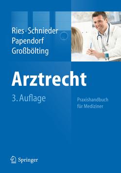 Arztrecht von Großbölting,  Ralf, Papendorf,  Björn, Ries,  Hans-Peter, Schnieder,  Karl-Heinz