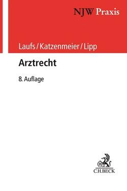 Arztrecht von Katzenmeier,  Christian, Laufs,  Adolf, Lipp,  Volker