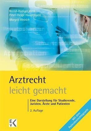 Arztrecht – leicht gemacht von Hauptmann,  Peter H, Kern,  B.-R., Weirich,  Margrit