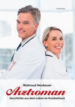 Arztroman von Neubauer,  Waltraud