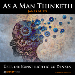 As A Man Thinketh von Allen,  James