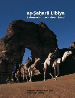 As-Sahara Libiya von Kohl,  Engelbert, Kohl,  Ines