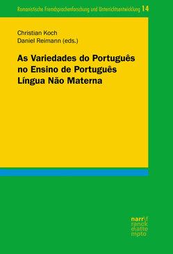 As Variedades do Português no Ensino de Português Língua Não Materna von Koch,  Christian, Reimann,  Prof. Dr. Daniel
