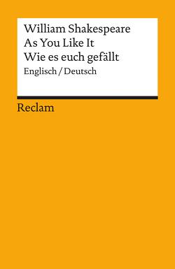 As You Like It /Wie es euch gefällt von Geisen,  Herbert, Shakespeare,  William, Wessels,  Dieter