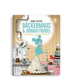 ASAGAN-Backstube – Bäckermaus und Donaustrudel von Friedl,  Erika, Hartl,  Wolfgang, Kirsch,  Mia