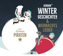 ASAGAN –Neue Winter-Geschichte(n) & Weihnachtslieder von Bauernfeind,  Alfons, Bauernfeind,  Nina, Die Donaupiraten, Hartl,  Wolfgang, Kirsch,  Mia