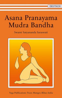 Asana Pranayama Mudra Bandha von Swami Prakashananda Saraswati, Swami Satyananda Saraswati