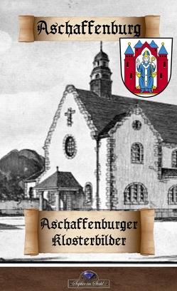 Aschaffenburger Klosterbilder von Schreiber,  Erik