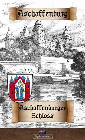 Aschaffenburger Schloß von Schreiber,  Erik, Schulz-colbitz,  Otto