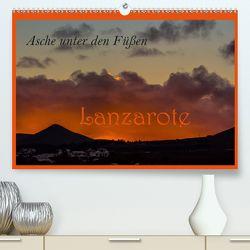 Asche unter den Füßen – Lanzarote (Premium, hochwertiger DIN A2 Wandkalender 2020, Kunstdruck in Hochglanz) von brigitte jaritz,  photography