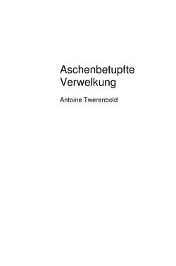 Aschenbetupfte Verwelkung von Twerenbold,  Antoine