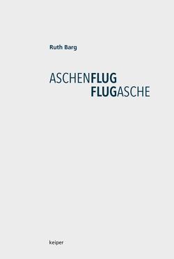 ASCHENFLUG – FLUGASCHE von Barg,  Ruth