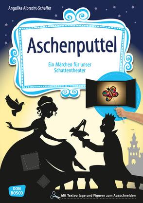 Aschenputtel von Albrecht-Schaffer,  Angelika, Grimm Brüder