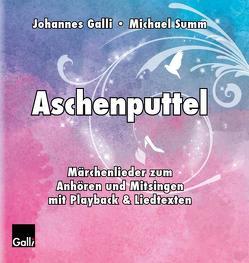 Aschenputtel von Galli,  Johannes, Summ,  Michael