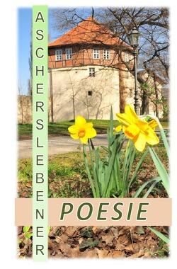 Ascherslebener Poesie von Glaschke,  Stefanie