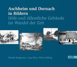 Aschheim und Dornach in Bildern von Bergmann,  Nicole, Pütz,  Anja, Stilling,  Peter