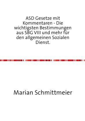 ASD Gesetze mit Kommentaren von Schmittmeier,  Marian