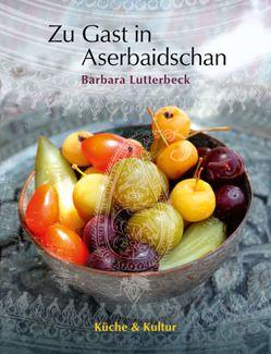 Zu Gast in Aserbaidschan von Lutterbeck,  Barbara, Seeler-Herzog,  Brunhild