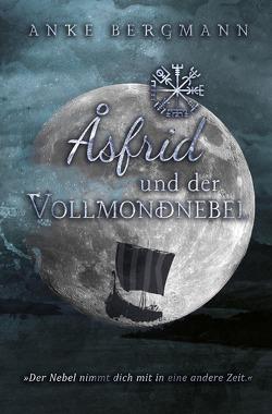 Åsfrid und der Vollmondnebel von Bergmann,  Anke
