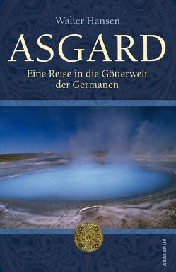 Asgard – Eine Reise in die Götterwelt der Germanen von Hansen,  Walter