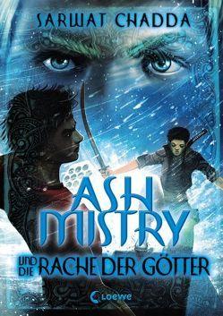 Ash Mistry und die Rache der Götter von Chadda,  Sarwat