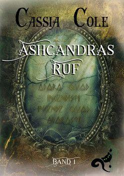 Ashcandras Ruf von Cole,  Cassia