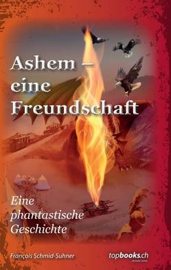 Ashem – eine Freundschaft von Schmid-Suhner,  François