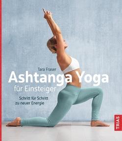 Ashtanga Yoga für Einsteiger von Fraser,  Tara