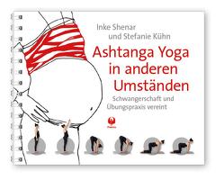 Ashtanga Yoga in anderen Umständen von Kühn,  Stefanie, Shenar,  Inke