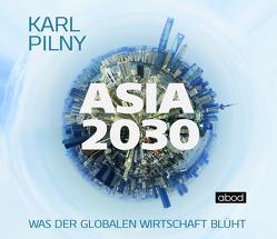 Asia 2030 von Pilny,  Karl, Vossenkuhl,  Josef