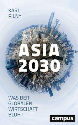 Asia 2030 von Pilny,  Karl