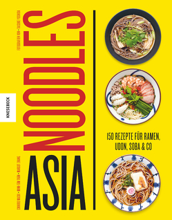 Asia Noodles von Ertl,  Helmut, Masui,  Chihiro, Trân,  Minh-Tâm, Yoshida,  Taisuke, Zhang,  Margot
