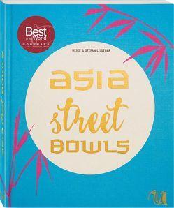 Asia Street Bowls von Leistner,  Heike, Leistner,  Stefan und Heike