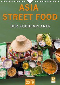 ASIA STREET FOOD – Der Küchenplaner (Wandkalender 2019 DIN A4 hoch)